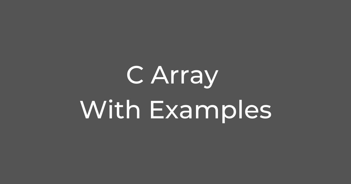 C Array With Examples