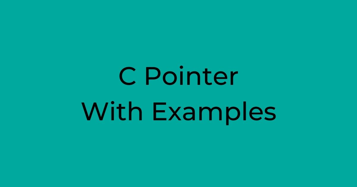 C Pointer With Examples