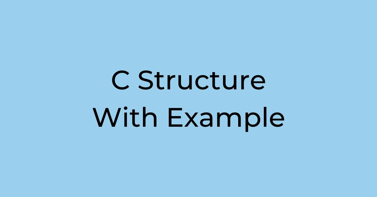 Structure in C Programming Language With Example