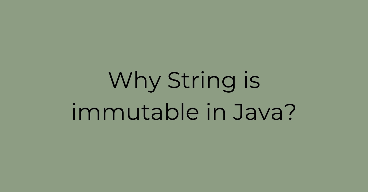 Why is string immutable in java?